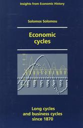 Economic Cycles: Long Cycles and Business Cycles Since 1870