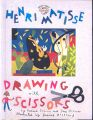 Henri Matisse: Drawing with Scissors: Book by Jane O'Connor