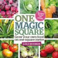 One Magic Square: Grow Your Own Food on One Square Metre: Book by Lolo Houbein
