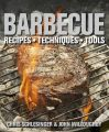 Barbecue: Recipes, Techniques, Tools: Book by Chris Schlesinger