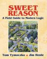 Sweet Reason: Field Guide to Modern Logic: Book by Tom Tymoczco