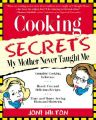 Cooking Secrets My Mother Never Taught ME: Book by Joni Hilton