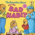 The Berenstain Bears and the Bad Habit: Book by Jan Berenstain