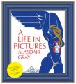 A Life in Pictures: Book by Alasdair Gray