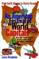 An American Festival of World Capitals: From Garlic Queens and Cherry Parades: Book by Laura A. Bergheim