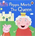 Peppa Pig: Peppa Meets the Queen: Book by LADYBIRD