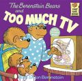 The Berenstain Bears and Too Much TV: Book by Stan Berenstain