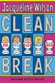 Clean Break: Book by Jacqueline Wilson