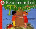 Be a Friend to Trees: Let's-Read-and-Find-out, Stage 2: Book by Patricia Lauber,Holly Keller