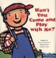 Won't You Come and Play with ME?: Book by Mary Lee Donovan