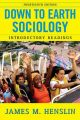 Down To Earth Sociology: Book by James M. Henslin