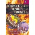 Industrial Relations in Public Sector Undertakings: Book by S.B. Verma