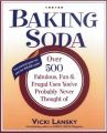 Baking Soda: Over 500 Fabulous, Fun, and Frugal Uses You'Ve Probably Never Thought of: Book by Vicki Lansky