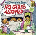 The Berenstain Bears: No Girls Allowed: Book by Stan Berenstain , Jan Berenstain