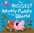 Peppa Pig: The Biggest Muddy Puddle in the World Picture Book: Book by LADYBIRD