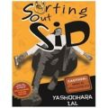 Sorting Out Sid: Book by Lal Yashodhara