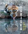 SARISKA: THE TIGER RESERVE ROARS AGAIN: Book by Sunayan Sharma