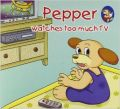 Pepper watches too mutch TV (English) (Paperback): Book by Sterling Publishers