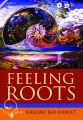 Feeling Roots : A Life (English): Book by Rashmi Rai-Rawat