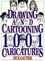 Drawing & Cartooning 1001 Caricatures: 1001 Caricatures: Book by Dick Gautier