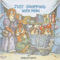 Just Shopping with Mom: Book by Mercer Mayer