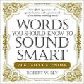 CAL 16 WORDS YOU SHOULD KNOW TO SOUND SM (Calender): Book by Robert W. Bly