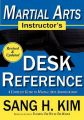 Martial Arts Instructor's Desk Reference: A Complete Guide to Martial Arts Administration: Book by Sang H. Kim