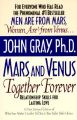 Mars and Venus Together Forever: Relationship Skills for Lasting Love: A New, Revised Edition of What Your Mother: Book by John Gray, Ph.D.
