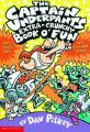 Captain Underpants Extra-Crunchy Book o' Fun 'n' Games: Book by Dav Pilkey