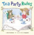 Tea Party Rules: Book by Ame Dyckman