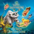 Disney Fairies: Tinker Bell and the Legend of the Neverbeast: The Fairies' New Forest Friend: Book by Disney