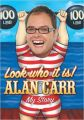 LOOK WHO IT IS MY STORY (English) (Hardcover): Book by Alan Carr