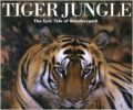 Tiger Jungle: The Epic Tale of Bandhavgarh (English) (Hardcover): Book by Iain Green