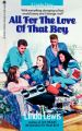 All for the Love of That Boy: Book by Linda Lewis