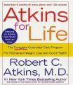 Atkins for Life: The Complete Controlled Carb Program for Permanent Weight Loss and Good Health: Book by Dr Robert C Atkins, M.D.