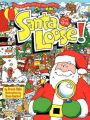 Santa on the Loose!: Book by Bruce Hale