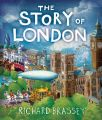 The Story of London: Book by Richard Brassey