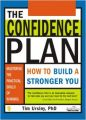 The Confidence Plan: How To Build A Stronger You PB 01 Edition (Paperback): Book by Tim Ursiny