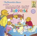 The Berenstain Bears and the Mama's Day Surprise: Book by Stan Berenstain , Jan Berenstain