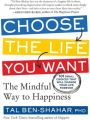 Choose the Life You Want : The Mindful Way to Happiness (English)