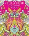 Coloring Tula Pink's World: 75 Coloring Pages of Fabric Designs to Color Your Way to Cool (Paperback): Book by Tula Pink
