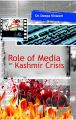Role of Media In Kashmir Crises: Book by Deepa Viswam