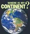 Where Is My Continent?: Book by Robin Nelson