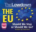 The Lowdown: The EU - Should We Stay or Should We Go?: Book by Paul Kent