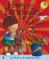 Harry and the Bucketful of Dinosaurs Go on Holiday: Book by Ian Whybrow