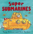 Super Submarines: Book by Tony Mitton