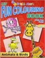 My Fun Colouring Book- Animals & Birds (English) (Paperback): Book by Priti Shankar