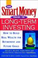 The SmartMoney Guide to Long-term Investing: How to Build Real Wealth for Retirement and Other Future Goals: Book by Nellie S. Huang