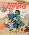 The Case for Loving: The Fight for Interracial Marriage: Book by Selina Alko