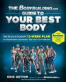 The Bodybuilding.com Guide to Your Best Body: The Revolutionary 12-Week Plan to Transform Your Body and Stay Fit Forever: Book by Kris Gethin